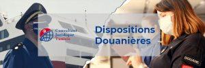 dispositions douanières