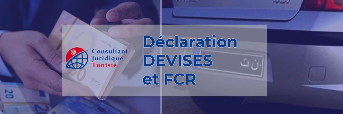 La déclaration devises et FCR